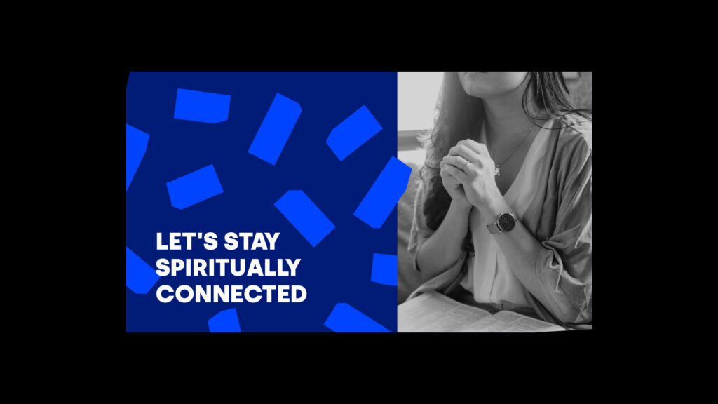 let's stay spiritually connected